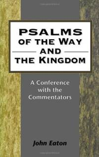 Psalms of the Way and the Kingdom. A Conference with the Commentators.