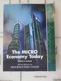 The MICRO Economy Today, Thirteenth Edition Special Edition for Palm Beach State College