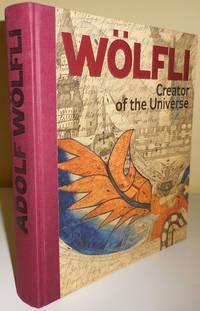 Adolf Wolfli Creator of the Universe