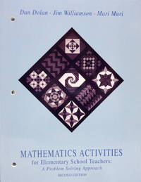 Mathematics Activities for Elementary School Teachers : A Problem Solving Approach--SECOND EDITION