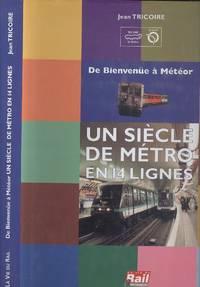 Un siècle de métro en 14 lignes : De Bienvenüe à Météor (A century of metro in 14 lines)
