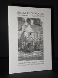 Silence of Noons. The Work of F.L. Griggs (1876-1938): Catalogue of the exhibition at Cheltenham Art Gallery and Museum 5 November - 31st December 1988