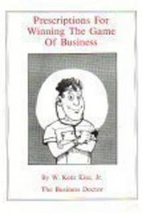 Prescriptions for Winning the Game of Business