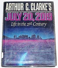 Arthur C. Clarke's July 20, 2019: Life In The 21st Century (Omni Book) by Arthur C. Clarke - Hardcover - 1986 - from Fleur Fine Books and Biblio.co.uk