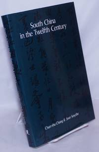 South China in the Twelfth Century: A translation of Lu Yu's travel diaries, July 3 - December 6, 1170