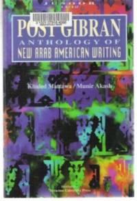 POST GIBRAN Anthology of New Arab American Writing