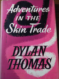 ADVENTURES IN THE SKIN TRADE and other stories