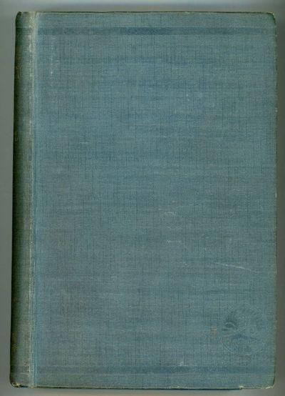 London: Thornton Butterworth Limited, 1921. Octavo, pp. 7 11-319 , original blue-gray cloth, front p...