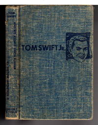 TOM SWIFT AND HIS ATOMIC EARTH BLASTER: Tom Swift, Jr series #5. by  Victor II Appleton - Hardcover - (c. 1954.) - from Bookfever.com, IOBA and Biblio.com
