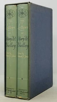 The LETTERS Of MARY W. SHELLEY.; Collected and Edited by Frederick L. Jones