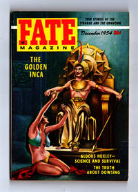 image of Fate Magazine - True Stories of the Strange and Unknown / December, 1954. The Golden Inca, Aldous Huxley, Dowsing, Precognition, Ghosts, Mollasian Dogs, Moodus Noises