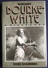 Margaret Bourke White : A biography by  Vicki Goldberg - First Edition - 1986 - from Shamrock Books and Biblio.com