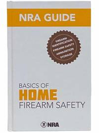 NRA Guide Basics of Home Firearm Safety