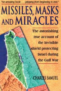image of Missiles, Masks and Miracles: the Astonishing True Account of the  Invisible Shield Protecting Israel During the Gulf War