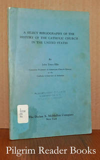 A Select Bibliography of the History of the Catholic Church in the  United States.