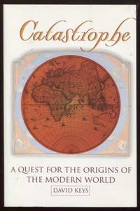 Catastrophe A Quest For The Origins Of