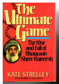 THE ULTIMATE GAME: The Rise and Fall of Bhagwan Shree Rajneesh,