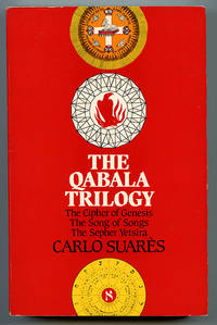 The Qabala Trilogy: The Cipher of Genesis; The Song of Songs; The Sepher Yetsira