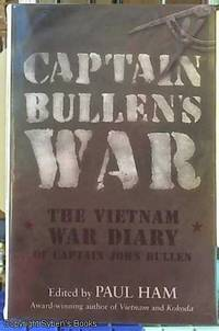 image of Captain Bullens War; The Vietnam War Diary of Captain John Bullen
