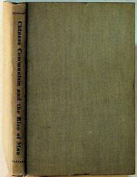 Chinese Communism and the Rise of Mao by  Benjamin I Schwartz - Hardcover - 1951 - from The Kelmscott Bookshop (SKU: 3021)