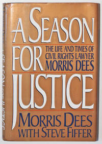 image of A Season for Justice: The Life and Times of Civil Rights Lawyer Morris Dees