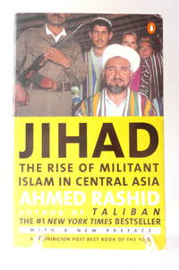 Jihad: The Rise of Militant Islam in Central Asia by  Ahmed Rashid - Paperback - 2002 - from The Parnassus BookShop and Biblio.com