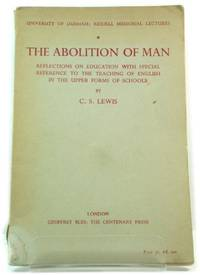 image of The Abolition of Man: Reflections on Education with Special Reference to the Teaching of English in the Upper Forms of Schools