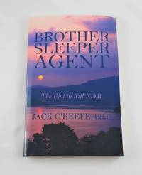 Brother Sleeper Agent: The Plot to Kill F.D.R