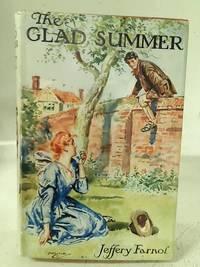 The Glad Summer: Being a Truly Sentimental Idyll