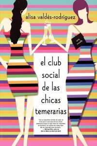 El Club Social de Las Chicas Temerarias : Una Novela (Spanish Edition of the Dirty Girls Social...