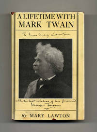 A Lifetime With Mark Twain: The memories of Katy Leary, for thirty years  his faithful and devoted servant  - 1st Edition/1st Printing