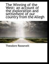 image of The Winning of the West; an account of the exploration and settlement of our country from the Allegh