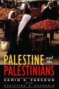 Palestine and the Palestinians : A Social and Political History by Christina E. Zacharia; Samih K. Farsoun - 1998