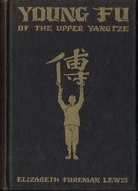 YOUNG FU OF THE UPPER YANGTZE. Illustrated by Kurt Wiese