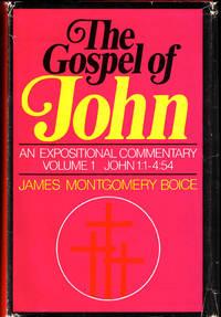 The Gospel of John: An Expositional Commentary Volume One John 1:1-4:54