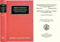 Attitude of American Courts in Labor Cases: A Study in Social..