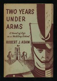 Two Years Under Arms: A Novel of Life in a Military School