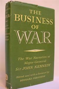 The Business of War: The War Narrative of Major-General Sir John Kennedy