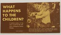 image of What happens to the children? A photo study of the day's work by the children of migrant cotton pickers