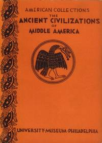 image of The Ancient Civilizations of Middle America (The American Collections of the University Museum)