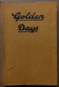 Golden Days. being Memoirs and Reminiscences of the Goldfields of Western Australia.