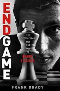 Endgame by Frank Brady - 2012-07-05