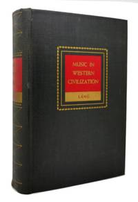 MUSIC IN WESTERN CIVILIZATION by Paul Henry Lang - First Edition; First Printing - 1941 - from Rare Book Cellar (SKU: 119978)