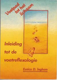 Inleiding Tot De Voetreflexologie : Voetpad Tot Het Lichaam