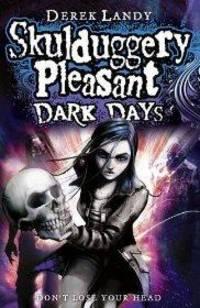 Dark Days (Skulduggery Pleasant - book 4)
