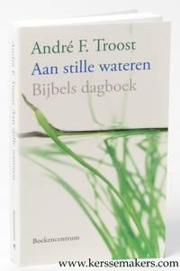 Aan stille wateren. bijbels dagboek. Twaalfde herziene druk