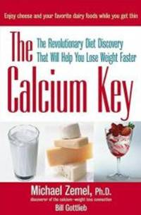 The Calcium Key: The Revolutionary Diet Discovery That Will Help You Lose Weight Faster by Michael Zemel - Hardcover - 2003-09-09 - from Books Express and Biblio.com