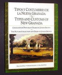 Types and Customs of New Granada: The Picture Collection and Diary of Joseph Brown