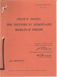 Pilot's Notes The Spitfire VI Aeroplane. Merlin 47 Engine