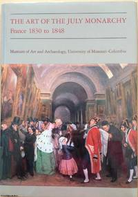 image of The Art of the July Monarchy: France 1830 to 1848